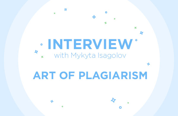 Interview with Mykyta Isagulov, Author of Art of Plagiarism