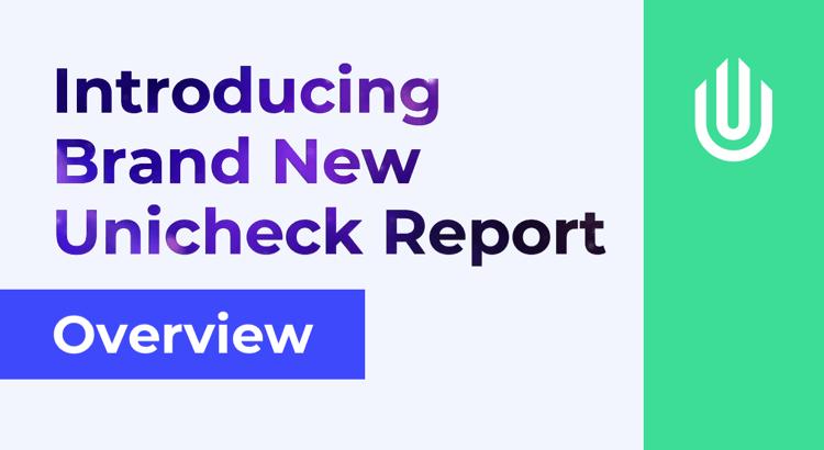 Brand new Unicheck report