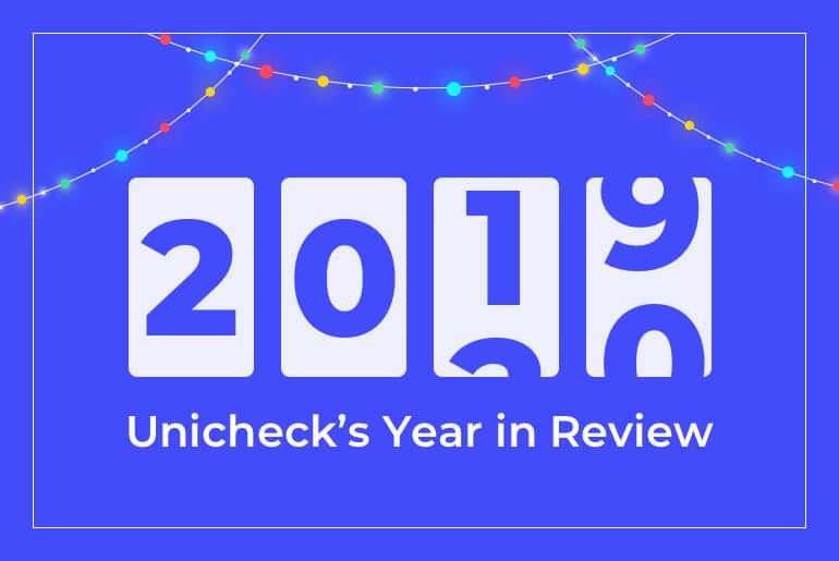 Discover Unicheck's 2019 Recap and Plans for 2020