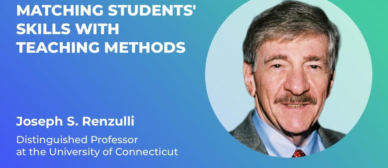 Joseph S. Renzulli on Students' Giftedness in Teaching